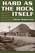 Hard as the rock itself : place and identity…