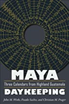 Maya Daykeeping: Three Calendars from…