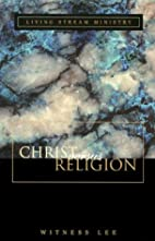 Christ Versus Religion by Witness Lee