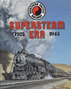 Northern Pacific Railway: Supersteam Era,…