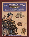 Wilbur, C. Keith: Pirates & Patriots of the Revolution (Illustrated Living History Series)