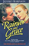 Robinson, Jeffrey: Rainier and Grace: An Intimate Portrait