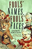 Ferguson, Andrew: Fool's Names, Fool's Faces