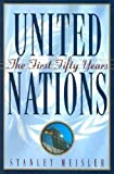Meisler, Stanley: United Nations: The First Fifty Years