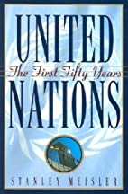 United Nations: The First Fifty Years by…