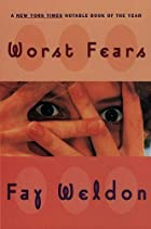Worst Fears by Fay Weldon