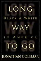Long Way to Go: Black and White in America…