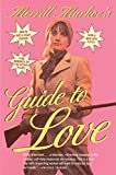 Markoe, Merrill: Merrill Markoe's Guide to Love