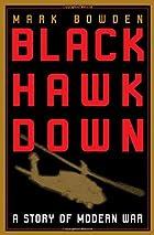 Black Hawk Down: A Story of Modern War by…