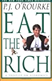 O&#39;Rourke, P. J.: Eat the Rich