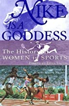 Nike Is a Goddess: The History of Women in…