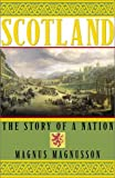 Magnusson, Magnus: Scotland: The Story of a Nation