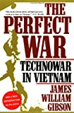 Gibson, James William: The Perfect War: Technowar in Vietnam