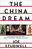 Studwell, Joe: The China Dream: The Quest for the Last Great Untapped Market on Earth