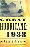 Burns, Cherie: The Great Hurricane--1938