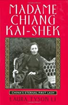 Madame Chiang Kai-shek: China's Eternal…