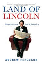 Land of Lincoln: Adventures in Abe's America…