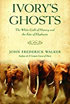 Ivory's Ghosts: The White Gold of…
