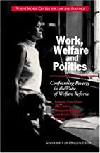 Work, Welfare, and Politics: Confronting…