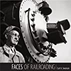 Faces of Railroading: Portraits of America's…