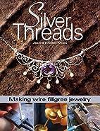 Silver Threads: Making Wire Filigree Jewelry…
