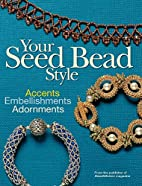 Your Seed Bead Style: Accents,…