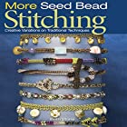 More Seed Bead Stitching: Creative…