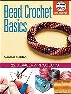 Bead Crochet Basics: 22 Jewelry Projects by…