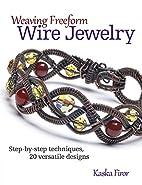 Weaving Freeform Wire Jewelry: Step-by-Step…
