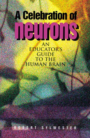 a-celebration-of-neurons-an-educators-guide-to-the-human-brain