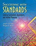 Carr, Judy F.: Succeeding With Standards: Linking Curriculum, Assessment, and Action Planning