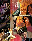 Jensen, Eric: Arts With the Brain in Mind