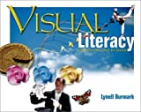 Burmark, Lynell: Visual Literacy: Learn to See, See to Learn