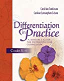 Tomlinson, Carol A.: Differentiation in Practice: A Resource Guide for Differentiating Curriculum, Grades K-5