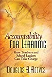 Reeves, Douglas B.: Accountability for Learning: How Teachers and School Leaders Can Take Charge