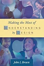 Making the Most of Understanding by Design…