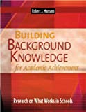 Marzano, Robert J.: Building Background Knowledge for Academic Achievement: Research on What Works in Schools (Professional Development)