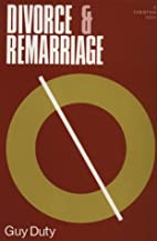 Divorce and Remarriage by Guy Duty