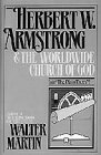 Martin, Walter: Herbert W. Armstrong & The Worldwide Church of God