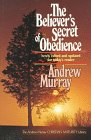 The Believer's Secret of Obedience (The…