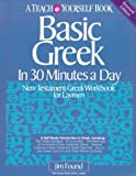Found, James: Basic Greek in Thirty Minutes a Day