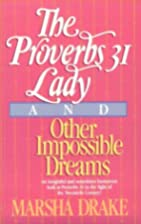 The Proverbs 31 Lady and Other Impossible…