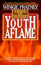 Youth Aflame: Manual for Discipleship by…