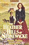 Phillips, Michael: The Heather Hills of Stonewycke