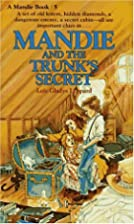 Mandie and the Trunk's Secret by Lois Gladys…