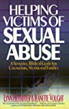 Heitritter, Lynn: Helping Victims of Sexual Abuse: A Sensitive, Biblical Guide for Counselors, Victims and Families