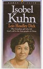 Isobel Kuhn: The Canadian Girl Who Felt…