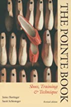 The Pointe Book: Shoes, Training & Technique…
