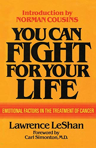 you-can-fight-for-your-life-emotional-factors-in-the-treatment-of-cancer