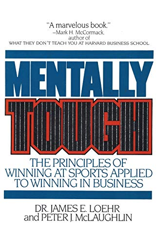 mentally-tough-the-principles-of-winning-at-sports-applied-to-winning-in-business
